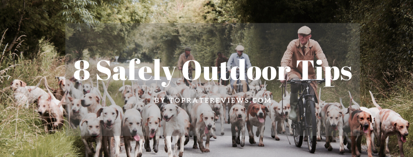 8 Outdoor Safely Tips for new owner