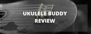 Ukulele Buddy Review