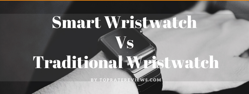 Smartwatch Vs Traditional Watch