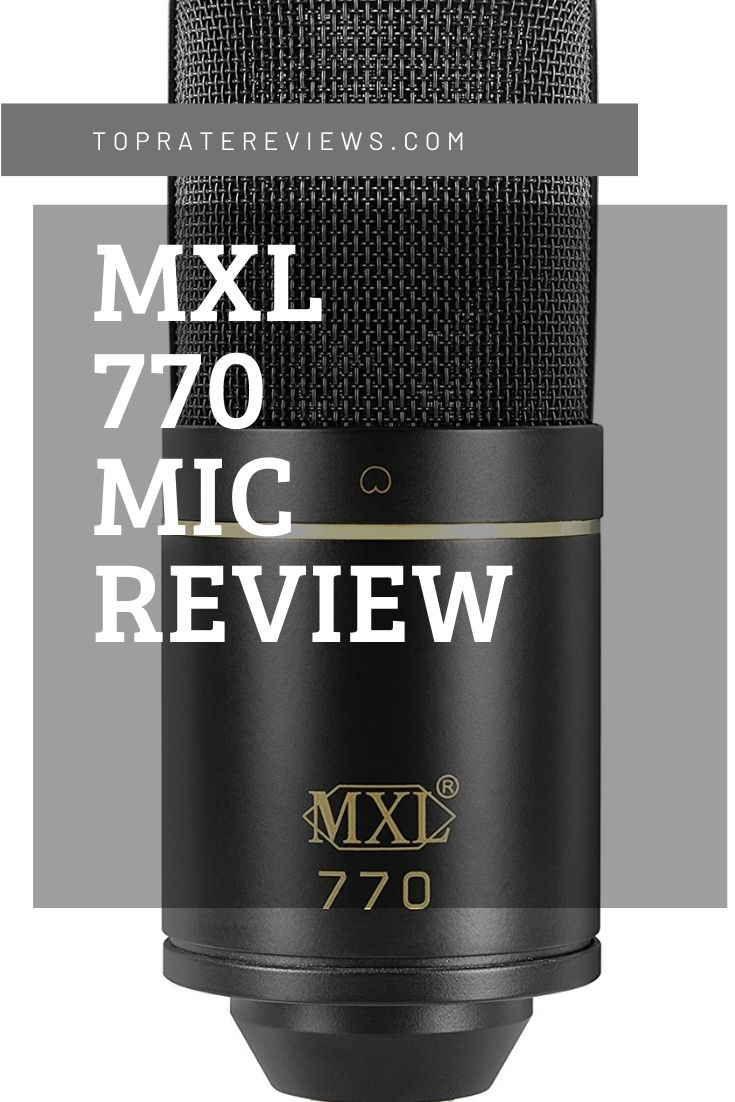 mxl 770 review