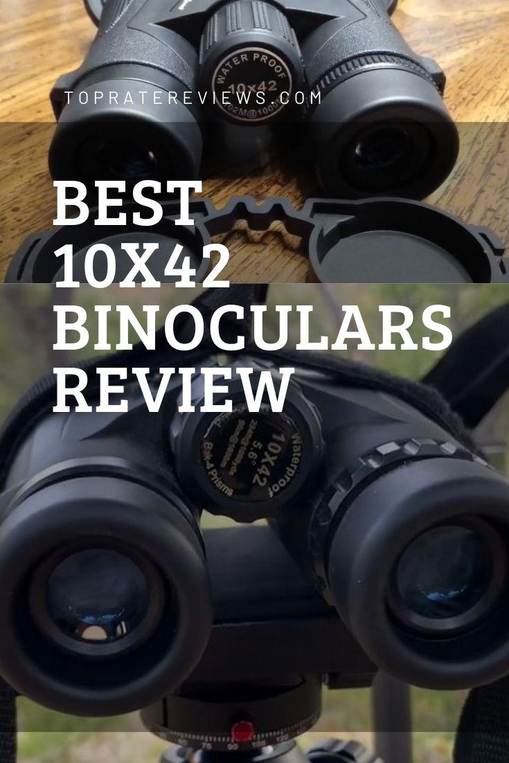 best 10x42 binoculars review