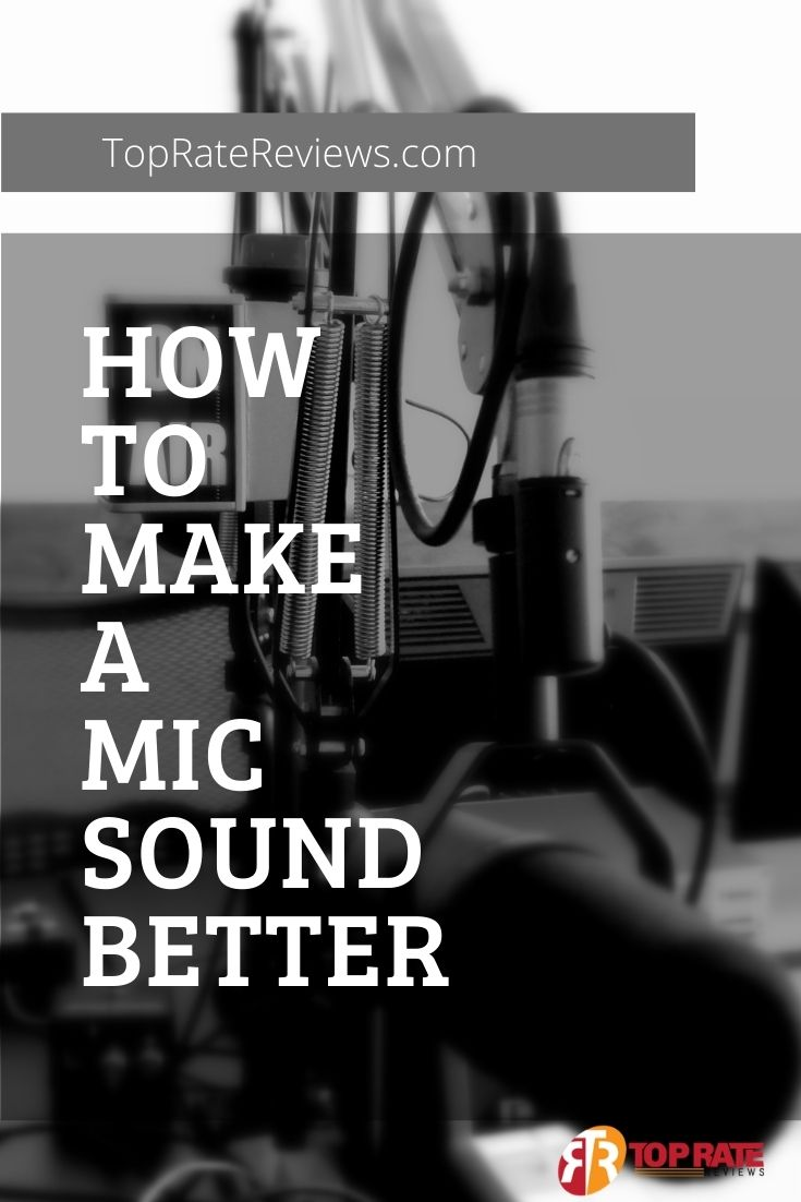 How To Make a Mic Sound Better