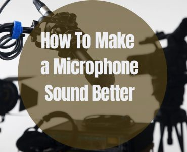 Tips on How To Make a Mic Sound Better