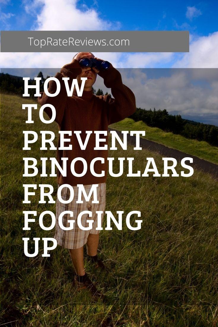 stop binoculars from fogging up