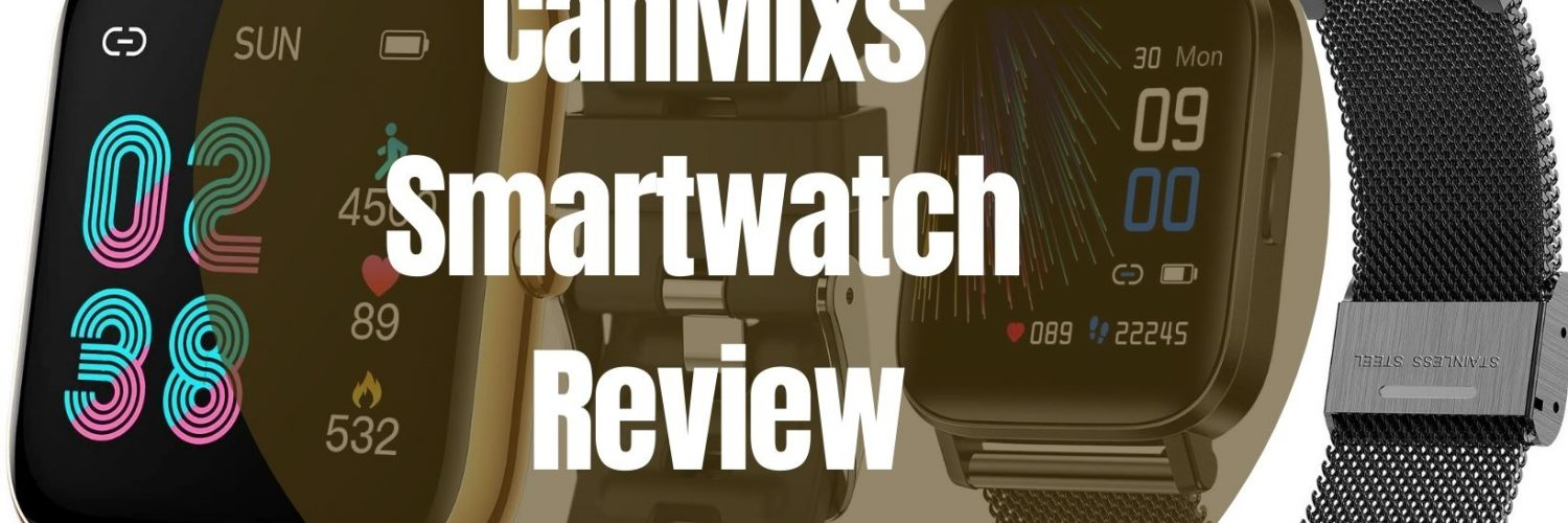 CanMixs Smartwatch Review