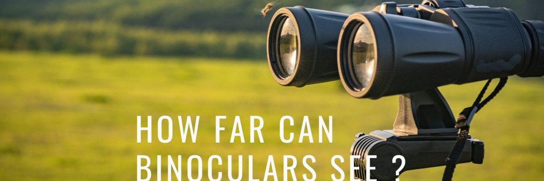 How Far Can Binoculars See