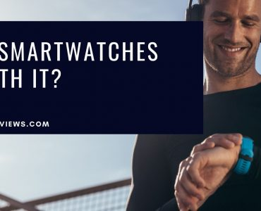 Are Smartwatches Worth It