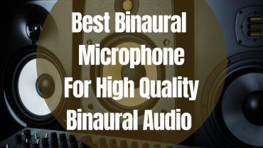 Best Binaural Microphone