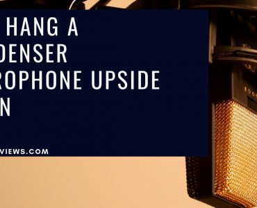 Why Hang a Condenser Microphone Upside Down
