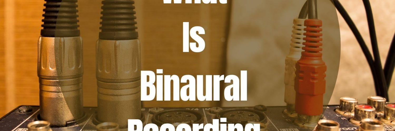what is binaural recording