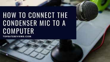 How To Connect The Condenser Mic To A Computer