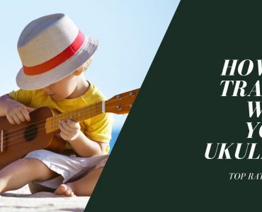 How to Travel with Your Ukulele